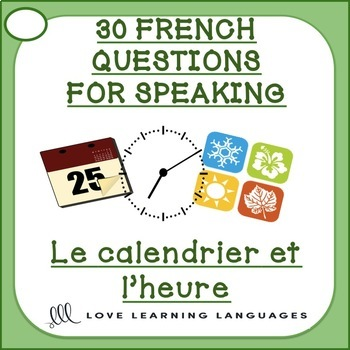 30 French Speaking Prompts - Le calendrier et l'heure - Calendar and time