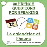 30 French Speaking Prompts - Le calendrier et l'heure - Ca