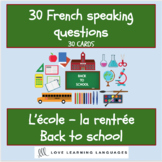 30 French speaking prompt question cards - La Rentrée Scolaire - Back to School