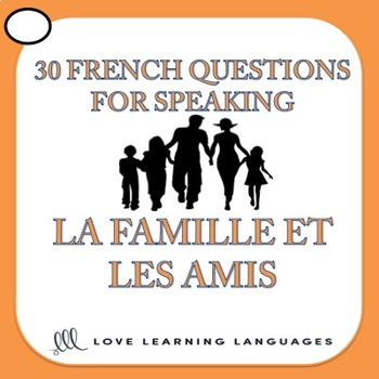 30 French speaking prompts - La famille et les amis - Friends and family