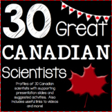 30 Great Canadian Scientists Profiles and Presentation