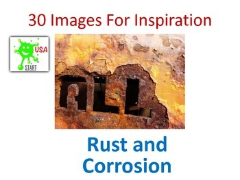 30 Photographs for Inspiration - Rust and Corrosion