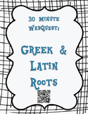 30 Minute Greek & Latin Roots WebQuest