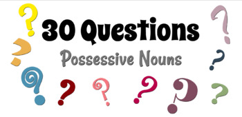 30 Questions - Possessive Nouns