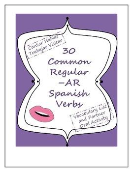 30 Regular -AR Spanish Verbs Vocabulary List and Oral Activity