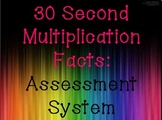 30 Second Multiplication Facts: Assessment System