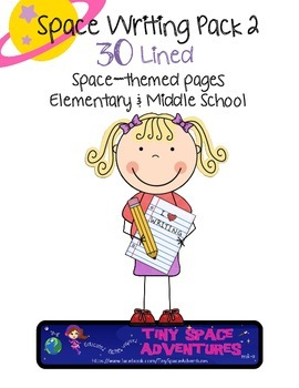 30 Space Themed Papers- Lined for Elementary & Middle Schools