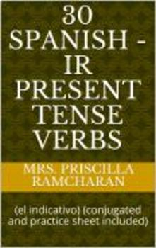 30 Spanish -IR Present Tense Verbs (el indicativo)