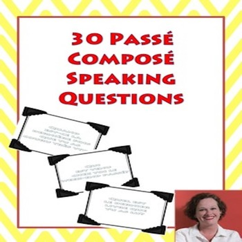 30 Speaking Questions in the French Passé Composé