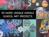 50 MORE Unique Middle School Art Project/Lessons/Ideas