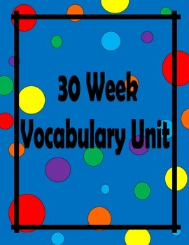 30 Week Vocabulary Unit