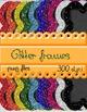 FRAMES.30 glitter frames
