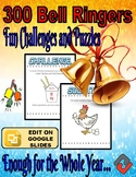 300 Bell Ringers - Fun Challenges and Puzzles (Editable)