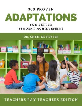 300+ Proven Adaptations for Better Student Achievement