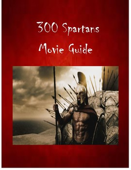 300 Spartans Movie Guide and Discussion Questions on Ancient Greece