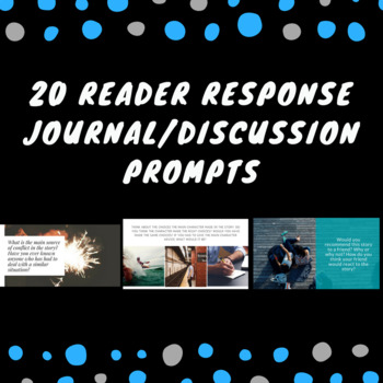 20 Reader Response Journal/Discussion Prompts