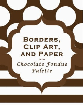 32 Borders, Clip Art, & Sheets (Chocolate Fondue Palette) Personal & Commercial