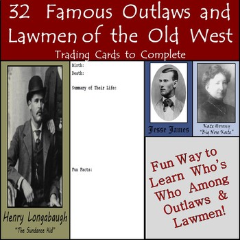32 Famous Outlaws and Lawmen of the Old West Biography Cards to Complete