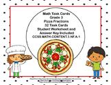 32 Math Task Cards- Grade 3-Pizza Fractions-CCSS.MATH.CONTENT.3.NF.A.1