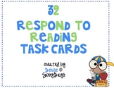 32 Respond to Reading Task Cards