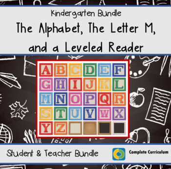 32 Student Pages:  The Alphabet, The Letter M, and a Kindergarten Leveled Reader