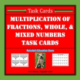 Multiplication of Fractions, Mixed, and Whole Numbers Task Cards