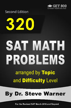 320 SAT Math Problems Arranged By Topic And Difficulty Level, Second Edition
