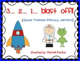 3...2...1... BLAST OFF!! {Space Themed Literacy Centers}
