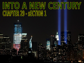 33 - Into a New Century - PowerPoint Notes