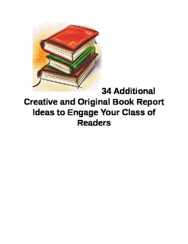 Book Report Ideas  34 to Even Inspire the Reluctant Student
