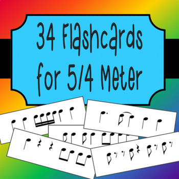 34 Rhythm Flashcards for 5/4 Meter