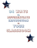 34 Ways to Differentiate Instruction in Your Classroom