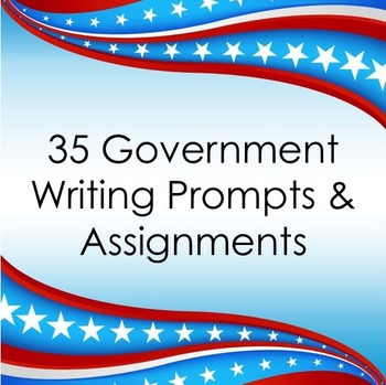 35 Government Writing Prompts and Assignments