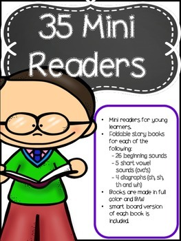 35 mini readers for young learners. Beginning sounds, short vowels, diagraphs