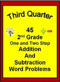 45 2nd Grade One and Two Step Word Problems for THIRD QUARTER