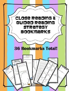 36 Close Reading & Guided Reading Strategy Bookmarks
