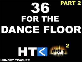 36 For The Dance Floor Part 2