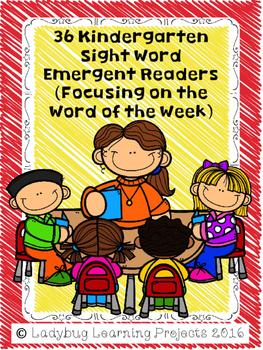 36 Kindergarten Sight Word Emergent Readers  (Focusing on the Word of the Week)