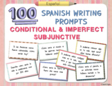 100 Spanish Conditional and Imperfect Subjunctive Prompts