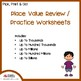 Place Value Review / Practice Worksheets