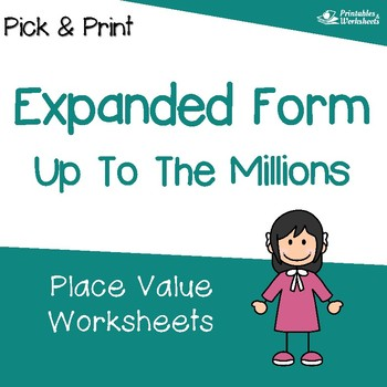 7 Digit Place Value, Expanded Form Place Value Worksheets