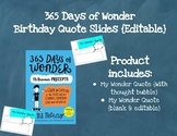 365 Days of Wonder Birthday Quote Slides {EDITABLE}