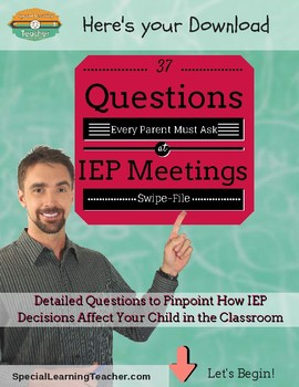 37 Questions Every Parent Must Ask at IEP Meetings