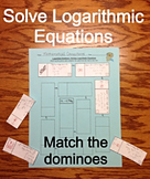 37) Solving Logarithmic Equations Dominoes Activity