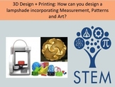 3D Design + Printing: Math/Art - Design a lampshade using