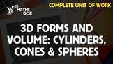 3D Forms & Volume: Cylinders, Cones & Spheres - Complete U