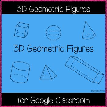 3D Geometric Figures (Great for Google Classroom!)