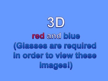 Fun Stuff: 3D : (Images require red/blue glasses)