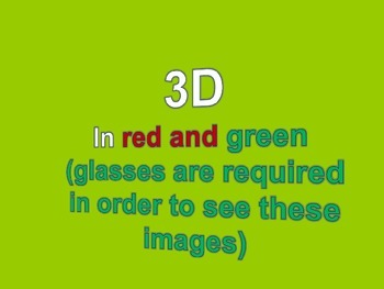 Fun Stuff: 3D : (Images require red/green glasses)