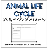 Animal Life Cycles Project Planner